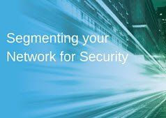 Segmenting your Network for Security