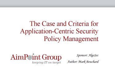 The Case and Criteria for Application-Centric Security Policy Management
