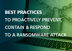 Ransomware Attack: Best practices to help organizations proactively prevent, contain and respond