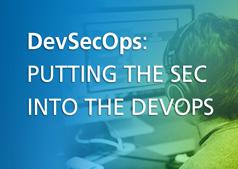 DevSecOps: Putting the Sec into the DevOps