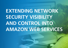 Extending Network Security Visibility and Control into AWS