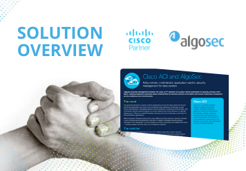 Cisco ACI and AlgoSec Solution Overview