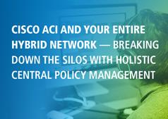 Cisco ACI & AlgoSec: Achieving Application-driven Security Across your Hybrid Network